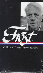 Frost: Collected Poems, Prose, and Plays 0 9781883011062 188301106X