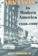 Arkansas in Modern America, 1930–1999 1st Edition 9781557286185 1557286183