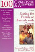 100 Questions  &  Answers About Caring For Family Or Friends With Cancer 1st edition 9780763723613 0763723614