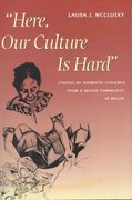 """Here, Our Culture Is Hard"" 1st Edition 9780292752498 0292752490"