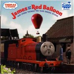 Thomas & Friends: James and the Red Balloon and Other Thomas the Tank Engine Stories (Thomas & Friends) 0 9780375827532 0375827536