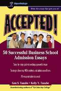Accepted! 50 Successful Business School Admission Essays 0 9780965755627 0965755622