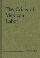 The Crisis of Mexican Labor 0 9780275926007 0275926001