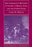 The Comparative Histories of Slavery in Brazil, Cuba, and the United States 1st Edition 9780521694100 0521694108