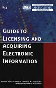 Guide to Licensing and Acquiring Electronic Information 0 9780810852594 0810852594