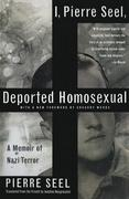 I, Pierre Seel, Deported Homosexual 1st Edition 9780465018482 0465018483