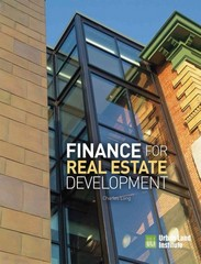 Finance for Real Estate Development 1st Edition 9780874201574 0874201578