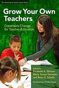 Grow Your Own Teachers 2nd edition 9780807751930 0807751936