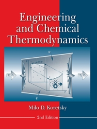Engineering and Chemical Thermodynamics 2nd Edition 9780470259610 0470259612