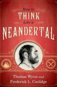 How To Think Like a Neandertal 1st Edition 9780199742820 0199742820