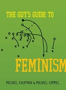 The Guy's Guide to Feminism 1st Edition 9781580053624 1580053629