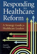 Responding to Healthcare Reform 1st Edition 9781567934168 1567934161