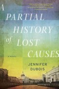 A Partial History of Lost Causes 0 9781400069774 1400069777