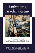 Embracing Israel/Palestine 1st Edition 9781583943076 1583943072
