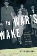 In Wars Wake: Europes Displaced Persons in the Postwar Order 1st Edition 9780199838158 0199838151