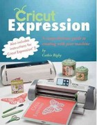 Cricut Expression 1st Edition 9781423623106 142362310X