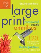 The New York Times Large-Print Crossword Puzzle Omnibus Volume 12 1st edition 9780312645472 0312645473