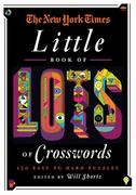 The New York Times Little Book of Lots of Crosswords 1st edition 9780312645489 0312645481