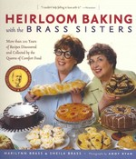 Heirloom Baking with the Brass Sisters 0 9781579128814 1579128815