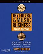 The Future of the Music Business 3rd Edition 9781423499695 1423499697