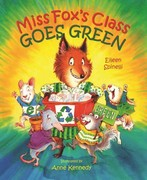 Miss Fox's Class Goes Green 0 9780807551677 0807551678
