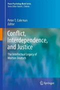Conflict, Interdependence, and Justice 0 9781441999931 1441999930