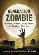 Generation Zombie 1st Edition 9780786461400 0786461403