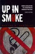 Up in Smoke: From Legislation to Litigation in Tobacco Politics 3rd Edition 9781452202235 1452202230