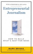 Entrepreneurial Journalism 1st Edition 9781608714209 1608714209
