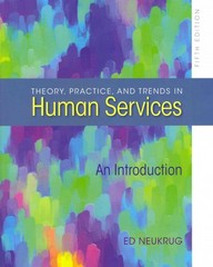 Theory, Practice, and Trends in Human Services 5th edition 9780840028563 0840028563