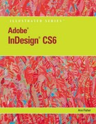 Adobe InDesign CS6 Illustrated with Online Creative Cloud Updates 1st edition 9781133187585 1133187587