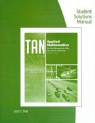 Student Solutions Manual for Tan's Applied Mathematics for the Managerial, Life, and Social Sciences, 6th 6th Edition 9781133109327 1133109322
