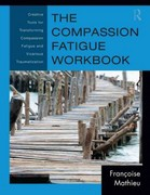 The Compassion Fatigue Workbook 1st Edition 9781136633126 113663312X