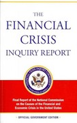 The Financial Crisis Inquiry Report: Final Report of the National Commission on the Causes of the Financial and Economic Crisis in the United States (Revised Corrected Copy) 0 9780160879838 0160879833