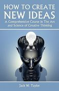 How to Create New Ideas 1st Edition 9781438269009 1438269005