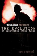 Keyboard Presents the Evolution of Electronic Dance Music 1st Edition 9781617130199 1617130192