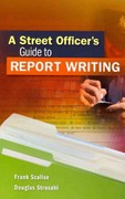 A Street Officer's Guide to Report Writing 1st Edition 9781111542504 1111542503