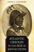 Atlantic Creoles in the Age of Revolutions 1st Edition 9780674062047 0674062043