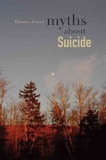 Myths about Suicide 1st Edition 9780674061989 0674061985
