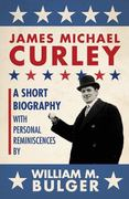 James Michael Curley 1st Edition 9781933212753 1933212756