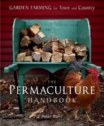 The Permaculture Handbook 1st Edition 9780865716667 0865716668