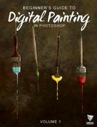 Beginners Guide to Digital Painting in Photoshop 1st Edition 9780955153075 0955153077