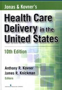 Jonas and Kovner's Health Care Delivery in the United States 10th edition 9780826108920 082610892X