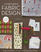 A Field Guide to Fabric Design 1st Edition 9781607053552 1607053551
