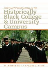 Creating Personal Success on the Historically Black College and University Campus 1st Edition 9781111837716 1111837716