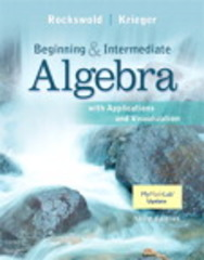 Beginning and Intermediate Algebra with Applications & Visualization 3rd Edition 9780321756510 0321756517