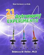 Real Science-4-Kids 21 Super Simple Astronomy Experiments 0 9781936114207 1936114208