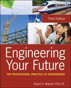Engineering Your Future 3rd Edition 9780470900444 047090044X