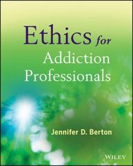 Ethics for Addiction Professionals 1st Edition 9780470907191 0470907193