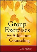 Group Exercises for Addiction Counseling 1st Edition 9780470903957 0470903953